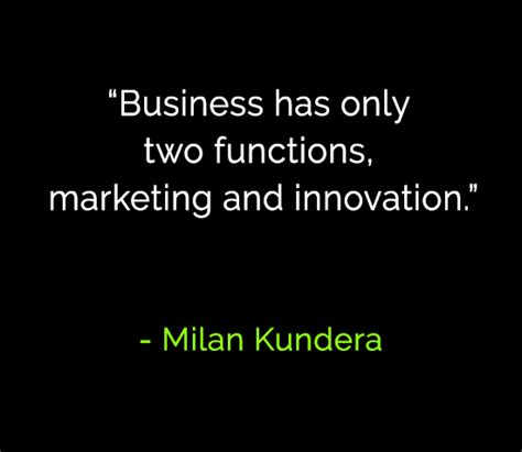 Business has only two functions, marketing and innovation
